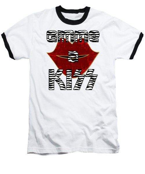 Gimme A Kiss Baseball T-Shirt
