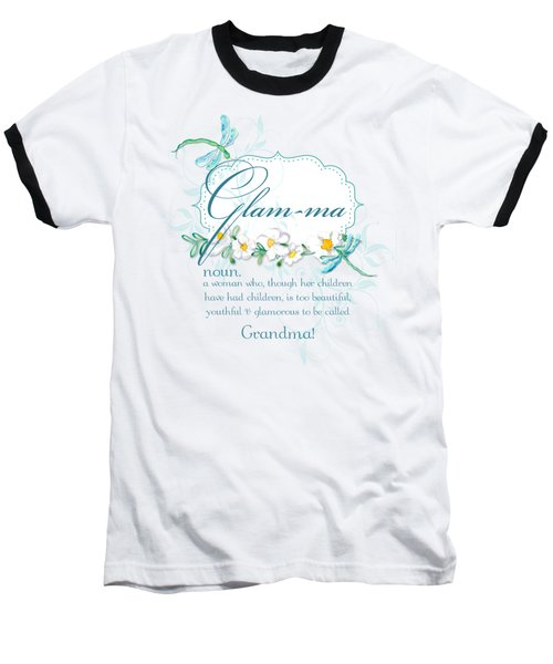 Glam-ma Grandma Grandmother For Glamorous Grannies Baseball T-Shirt