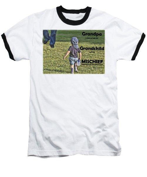 Grandpa Helps With Mischief Baseball T-Shirt