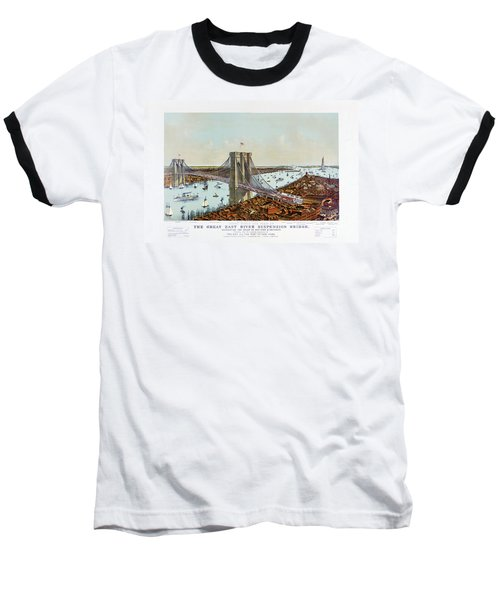 Great East River Suspension Bridge 1892 Baseball T-Shirt by Carsten Reisinger