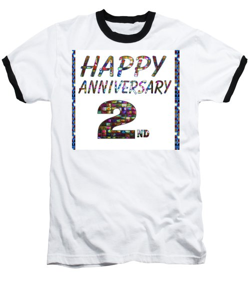 Happy Second 2nd Anniversary Celebrations Design On Greeting Cards T-shirts Pillows Curtains Phone   Baseball T-Shirt
