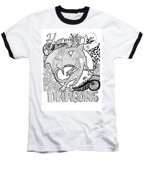 Here Be Dragons Baseball T-Shirt
