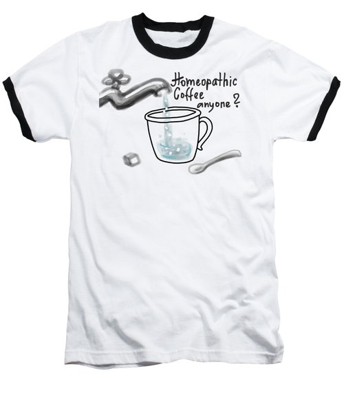 Homeopathic Coffee Baseball T-Shirt