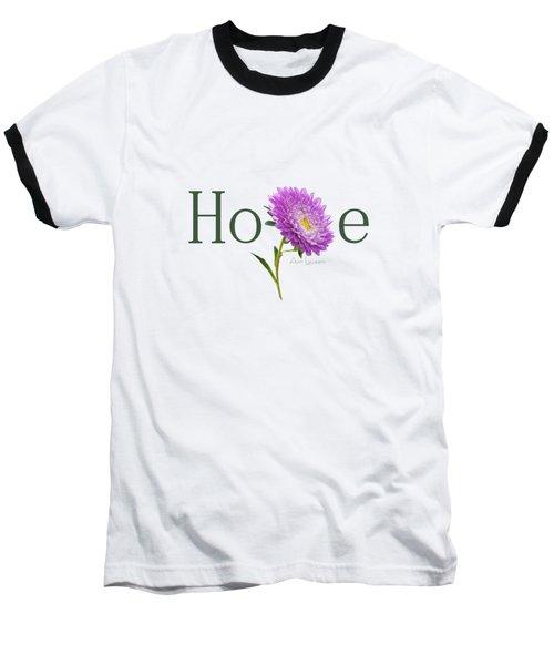 Hope Shirt Baseball T-Shirt