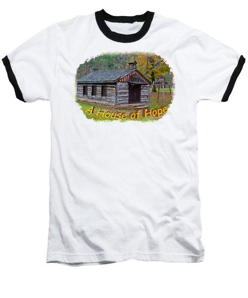 House Of Hope Baseball T-Shirt