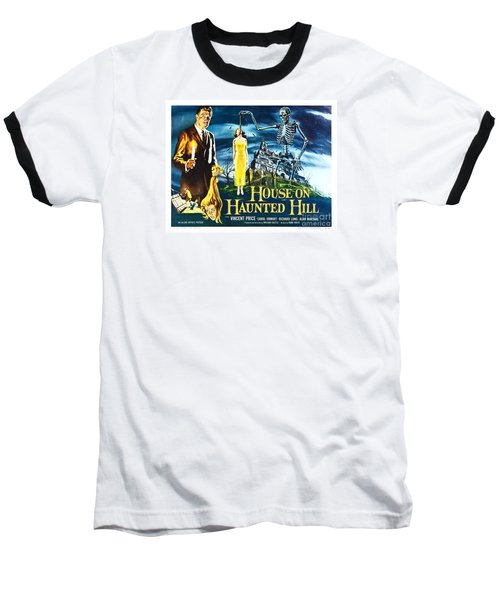 House On Haunted Hill Poster Classic Horror Movie  Baseball T-Shirt