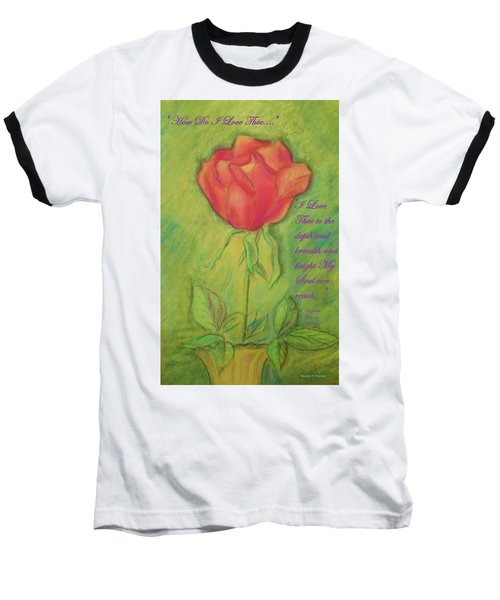 Baseball T-Shirt featuring the drawing How Do I Love Thee ? by Denise Fulmer