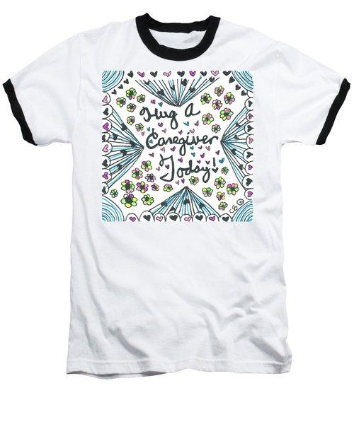 Hug A Caregiver Baseball T-Shirt