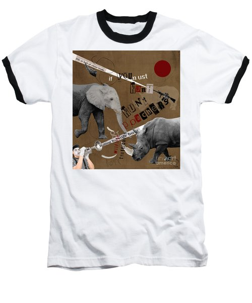 Hunt Wildlife Poachers Baseball T-Shirt by Nola Lee Kelsey