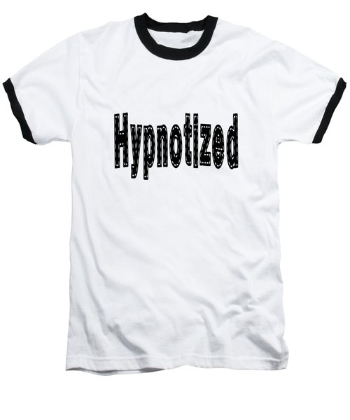 Hypnotized Baseball T-Shirt
