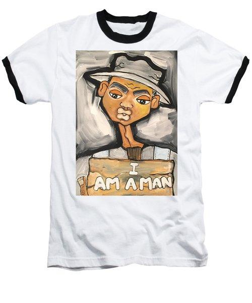 I Am A Man Baseball T-Shirt