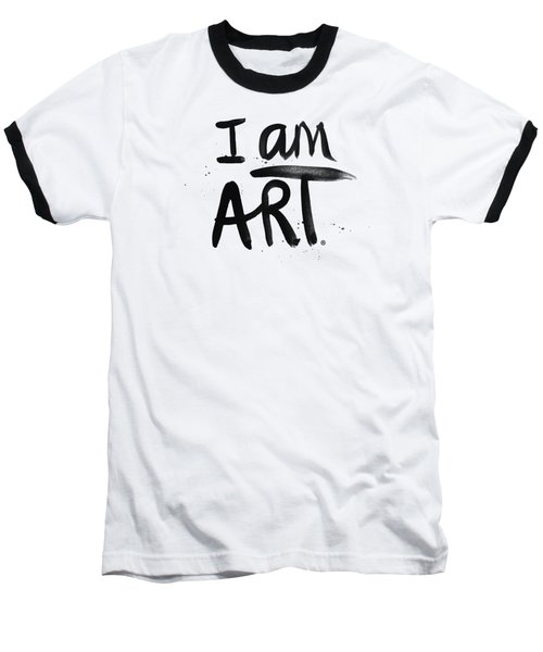 I Am Art Black Ink - Art By Linda Woods Baseball T-Shirt by Linda Woods