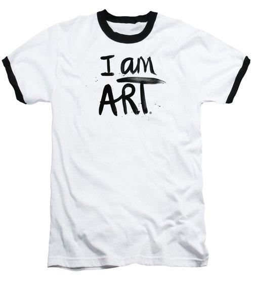 I Am Art Black Ink - Art By Linda Woods Baseball T-Shirt