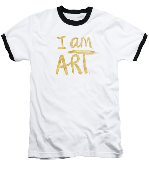 I Am Art Gold - Art By Linda Woods Baseball T-Shirt