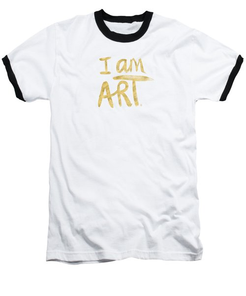 I Am Art Gold - Art By Linda Woods Baseball T-Shirt