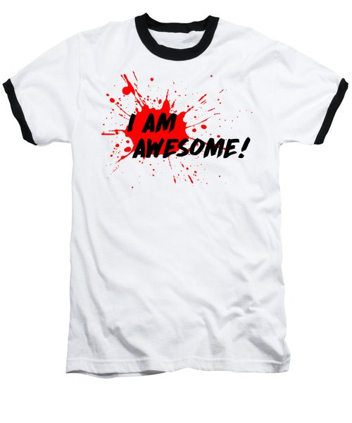 I Am Awesome - Light Background Version Baseball T-Shirt