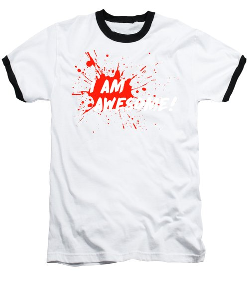 I Am Awesome Baseball T-Shirt