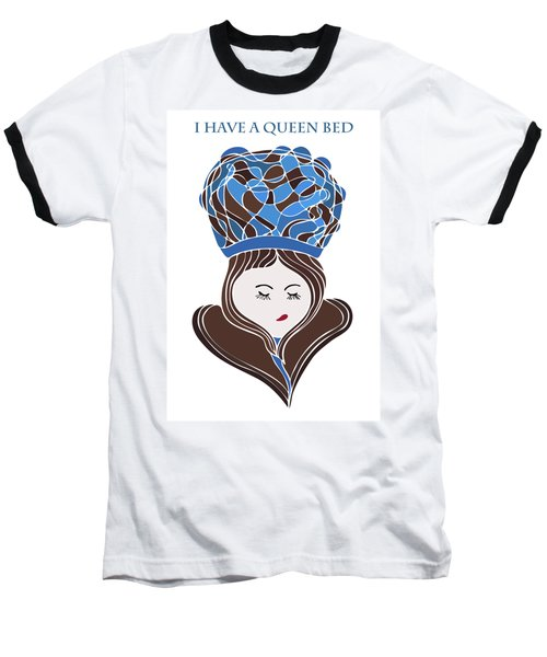 Baseball T-Shirt featuring the drawing I Have A Queen Bed by Frank Tschakert