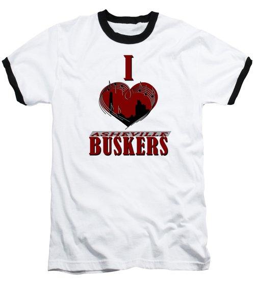 I Heart Asheville Buskers Baseball T-Shirt