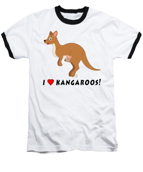 I Love Kangaroos Baseball T-Shirt