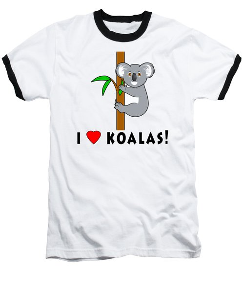 I Love Koalas Baseball T-Shirt by A