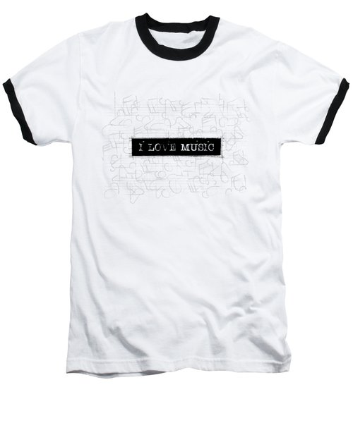 I Love Music Word Art Baseball T-Shirt