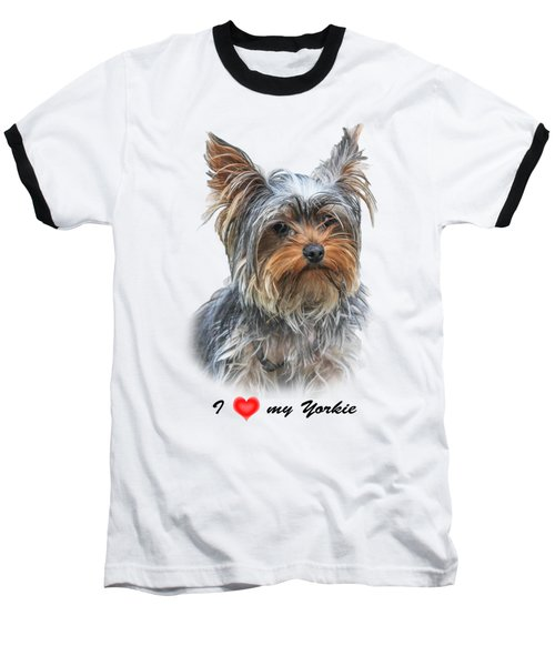 I Love My Yorkie 01 Baseball T-Shirt
