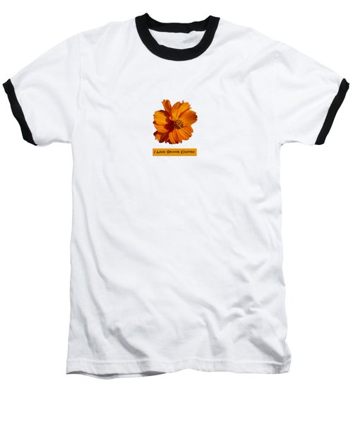 I Love Orange Cosmos 2018-1 Baseball T-Shirt