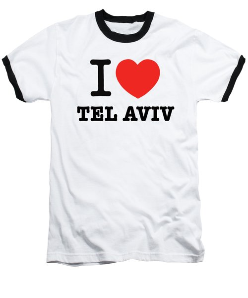 i love Tel Aviv Baseball T-Shirt
