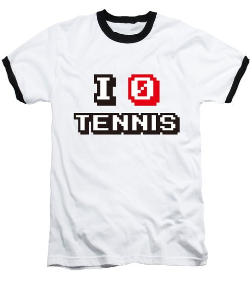 I Love Tennis Baseball T-Shirt