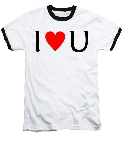 I Love You T-shirt Baseball T-Shirt by Isam Awad