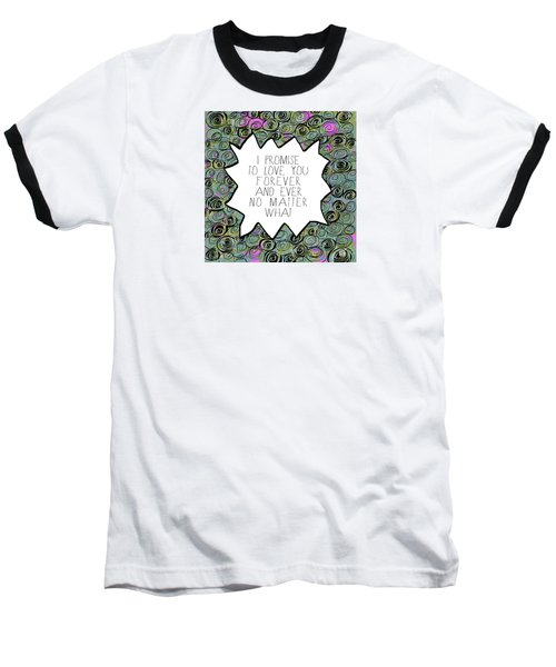 Baseball T-Shirt featuring the painting I Promise by Lisa Weedn