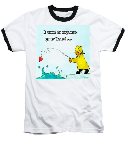 I Want To Capture Your Heart Baseball T-Shirt