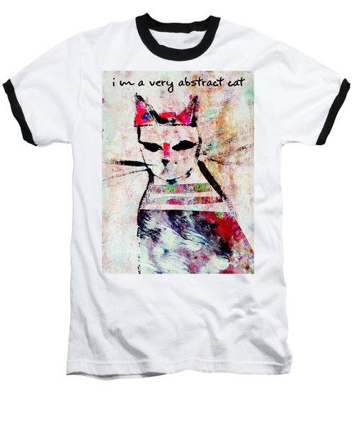 I'm A Very Abstract Cat Baseball T-Shirt by John Fish