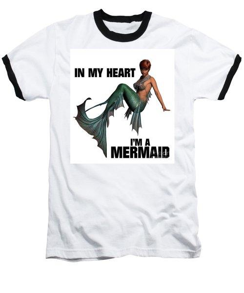 In My Heart I'm A Mermaid Baseball T-Shirt by Esoterica Art Agency