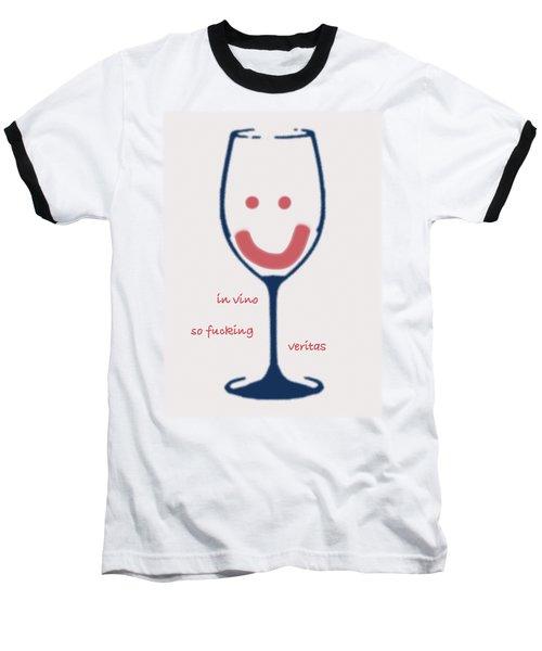 Baseball T-Shirt featuring the drawing In Vino So Fucking Veritas by Frank Tschakert