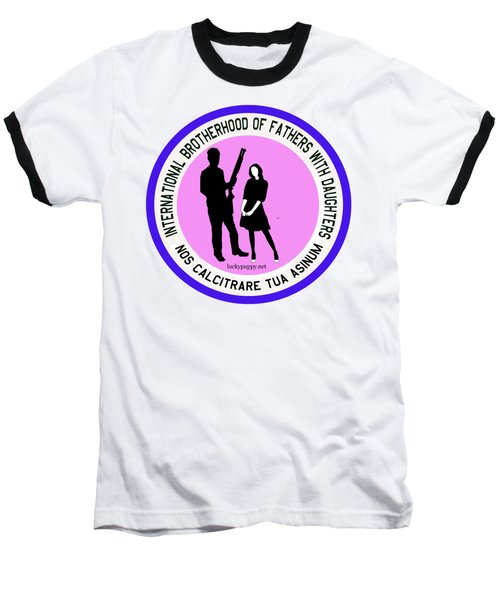 International Brotherhood Of Fathers With Daughters Baseball T-Shirt