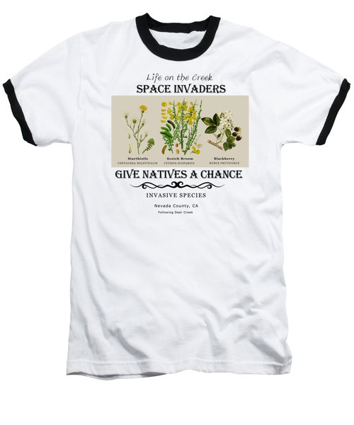 Invasive Species Nevada County, California Baseball T-Shirt