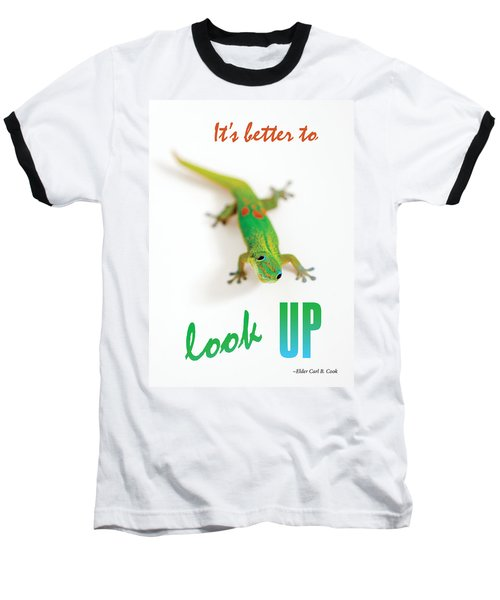 Its Better To Look Up Baseball T-Shirt
