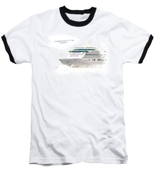 I've Been Nauticle On Aurora On Transparent Background Baseball T-Shirt