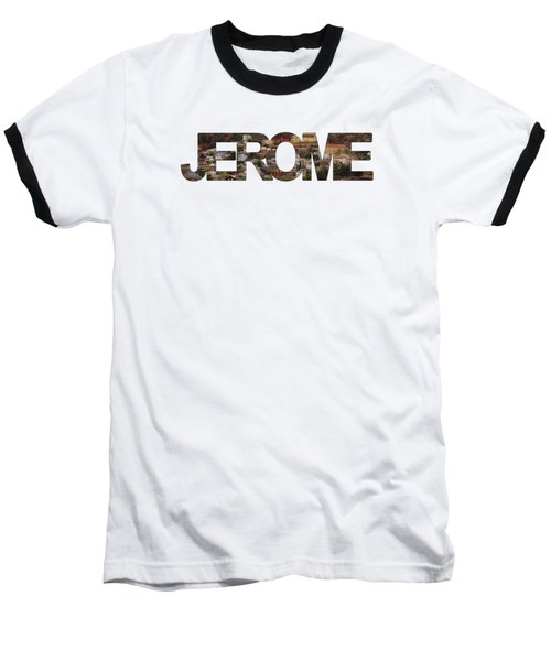 Jerome Baseball T-Shirt