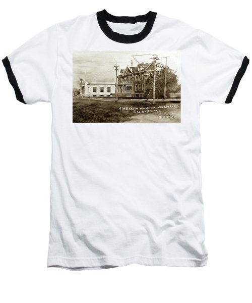 Jim Bardin Hospital The Hospital Was Located On The E Side Of Main Street  Circa 1910 Baseball T-Shirt
