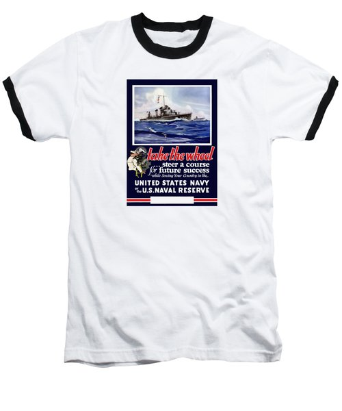 Join The Us Navy - Ww2 Baseball T-Shirt
