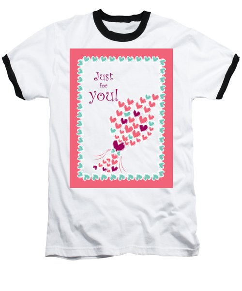 Just For You Baseball T-Shirt by Hye Ja Billie