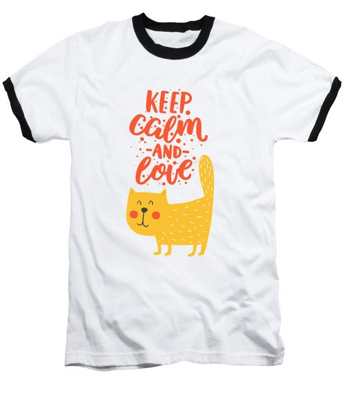 Baseball T-Shirt featuring the photograph Keep Calm And Love Cute Animals by Edward Fielding