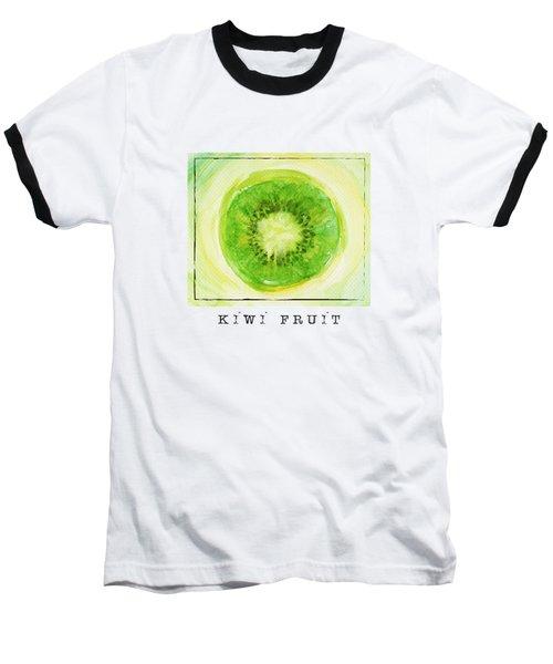 Kiwi Fruit Baseball T-Shirt by Kathleen Wong