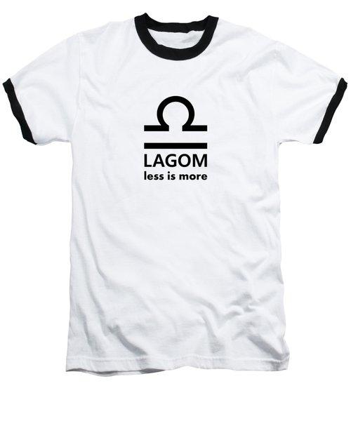 Lagom - Less Is More I Baseball T-Shirt