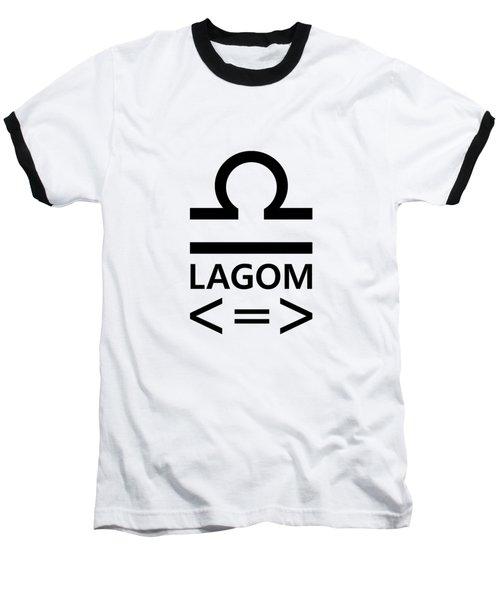 Lagom - Less Is More II Baseball T-Shirt