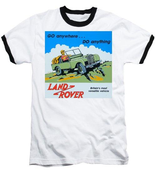 Landrover Advert - Go Anywhere.....do Anything Baseball T-Shirt