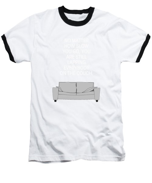 Lap The Couch Baseball T-Shirt